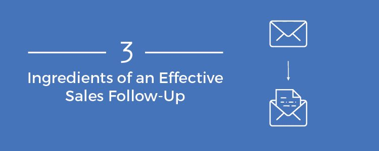 3 Ingredients of an Effective B2B Sales Follow-Up Strategy