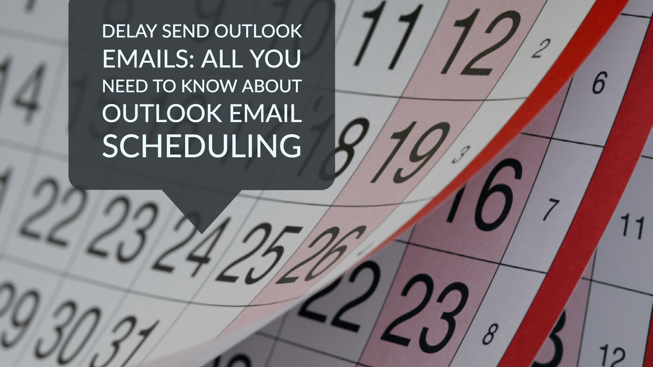 Delay Send Outlook Emails: All you need to know about Outlook Email ...