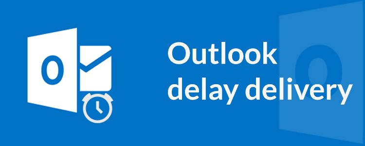 Outlook delay delivery